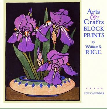 Arts & Crafts Block Prints by William S. Rice 2017 Wall Calendar