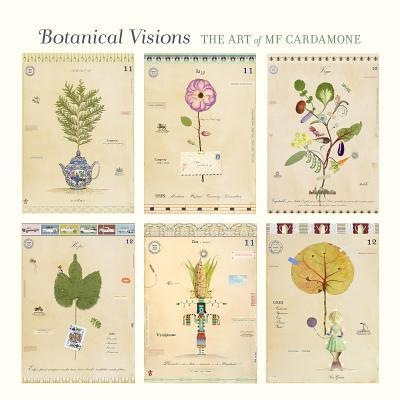 Botanical Visions the Art of Mf Cardamone A262