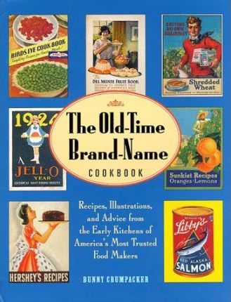 The Old-time Brand Name Cookbook