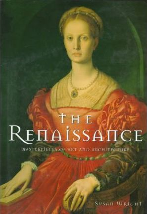 The Renaissance: Masterpieces of Art and Architecture