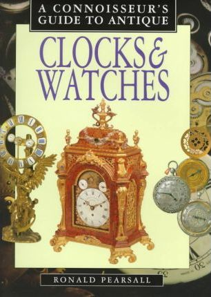 A Connoisseur's Guide to Antique Clocks and Watches
