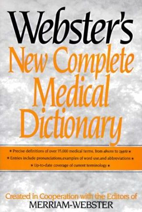 Webster's New Complete Medical Dictionary