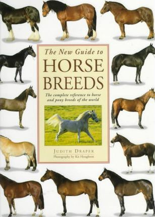 The New Guide to Horse Breeds
