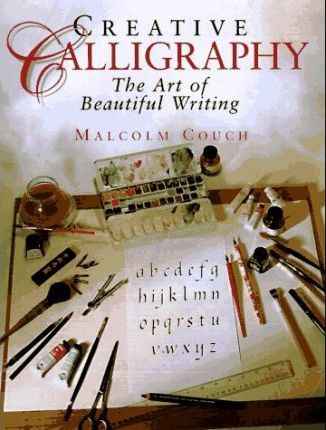 Creative Calligraphy: the Art of Beautiful Writing