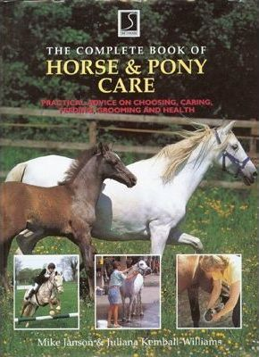 The Complete Book of Horse and Pony Care
