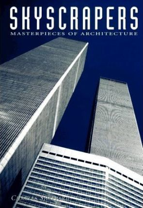 Skyscrapers: Masterpieces of Architecture