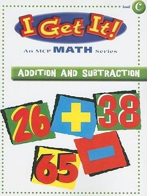 I Get It! Addition and Subtraction, Level C