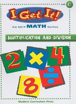 I Get It Math, Multiplication and Division, Level C, Student Edition