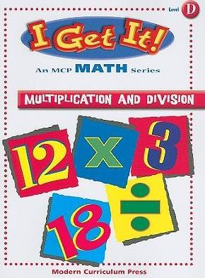 I Get It! Multiplication and Division, Level D