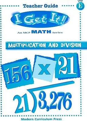 I Get It! Multiplication and Division, Level E