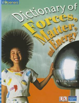 Iopeners Dictionary of Forces, Matter and Energy Single Grade 5 2005c