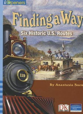 Iopeners Find a Way: Six Historic Us Routes Single Grade 5 2005c