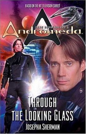 """Gene Roddenberry's """"Andromeda"""": Through the Looking Glass"""