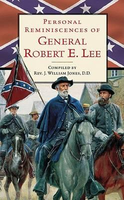 Personal Reminiscences of General Robert E. Lee