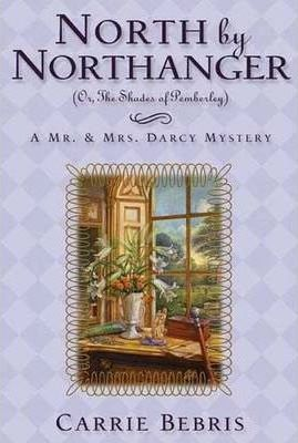North by Northanger or, the Shades of Pemberley