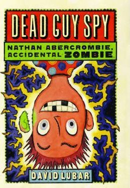 Dead Guy Spy (Nathan Abercrombie, Accidental Zombie 2)