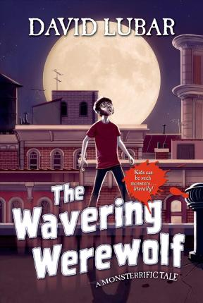 The Wavering Werewolf: A Monsterrific Tale
