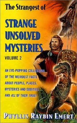 The Strangest of Strange Unsolved Mysteries