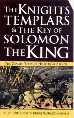 """The """"Knights Templars"""" and the """"Key of Solomon the King"""""""