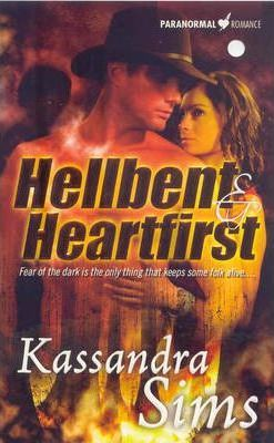 Hellbent and Heartfirst