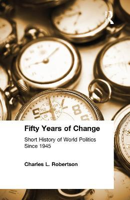 Fifty Years of Change: Short History of World Politics Since 1945