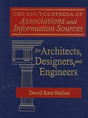 The Encyclopedia of Associations and Information Sources for Architects, Designers and Engineers