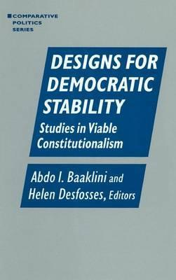 Designs for Democratic Stability