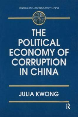 The Political Economy of Corruption in China