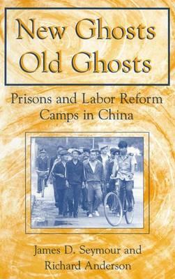 New Ghosts, Old Ghosts Prisons and Labor Reform Camps in China  Prisons and Labor Reform Camps in China