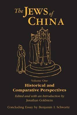 The Jews of China: Historical and Comparative Perspectives v. 1