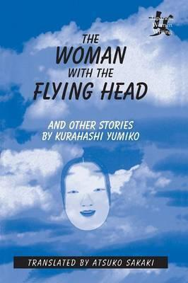 The Woman with the Flying Head and Other Stories