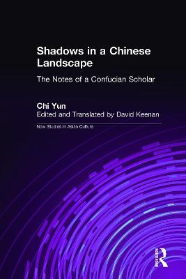Shadows in a Chinese Landscape: Chi Yun's Notes from a Hut for Examining the Subtle