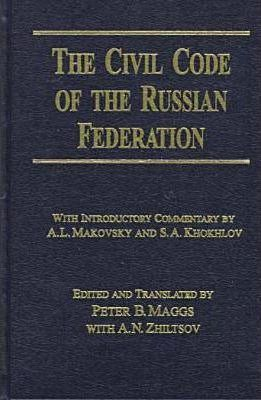 The Civil Code of the Russian Federation: Parts 1 and 2