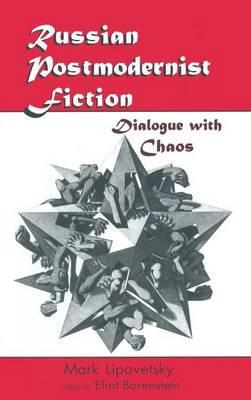 Russian Postmodernist Fiction: Dialogue with Chaos