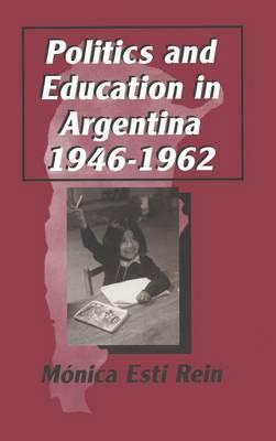 Politics and Education in Argentina, 1946-1962