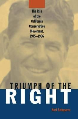 Rise and Triumph of the California Right, 1945-66