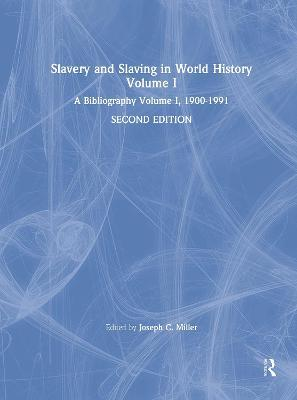 Slavery and Slaving in World History: A Bibliography, 1900-91: Volume 1
