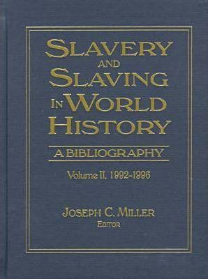 Slavery and Slaving in World History: A Bibliography, 1900-91: Volume 2