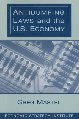 Antidumping Laws and the U.S. Economy