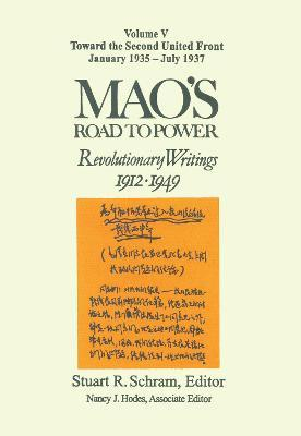 Mao's Road to Power: Revolutionary Writings, 1912-49: v. 5: Toward the Second United Front, January 1935-July 1937