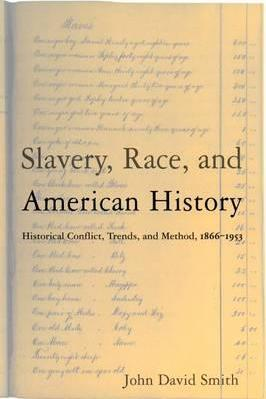 Slavery, Race, and American History