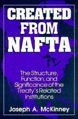 Created from NAFTA: The Structure, Function and Significance of the Treaty's Related Institutions