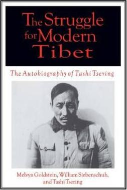 The Struggle for Modern Tibet: The Autobiography of Tashi Tsering