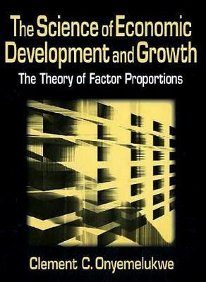 The Science of Economic Development and Growth