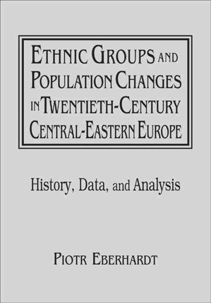 Ethnic Groups and Population Changes in Twentieth Century Eastern Europe