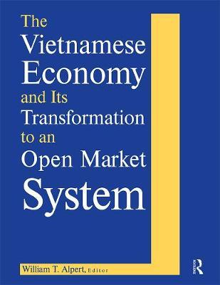 The Vietnamese Economy and Its Transformation to an Open Market System