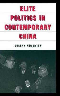 Elite Politics in Contemporary China
