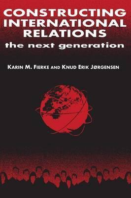 Constructing International Relations: The Next Generation