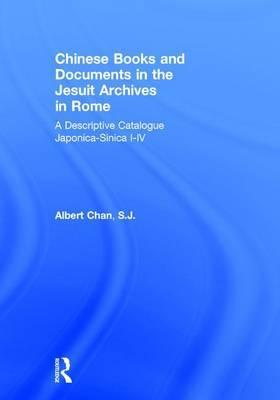 Chinese Materials in the Jesuit Archives in Rome, 14th-20th Centuries: A Descriptive Catalogue