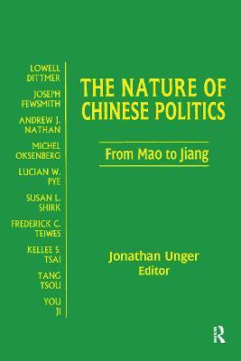The Nature of Chinese Politics: From Mao to Jiang